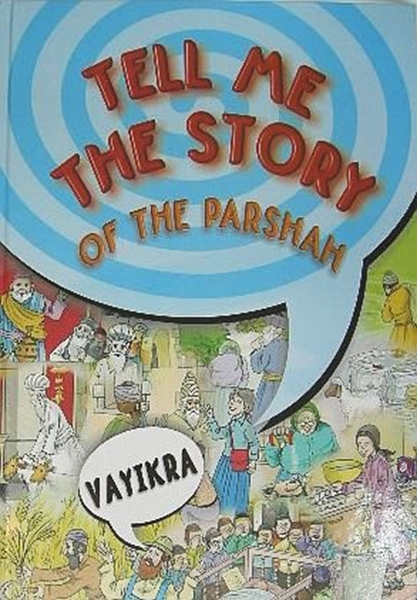 TEL ME THE STORY OF THE PARSHAH - VAYIKRA