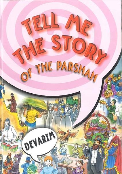 TEL ME THE STORY OF THE PARSHAH - DEVARIM